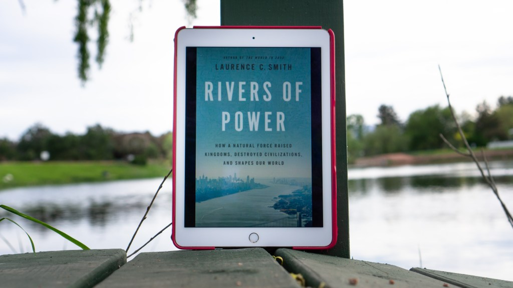 Rivers of Power by Laurence C. Smith | Erica Robbin