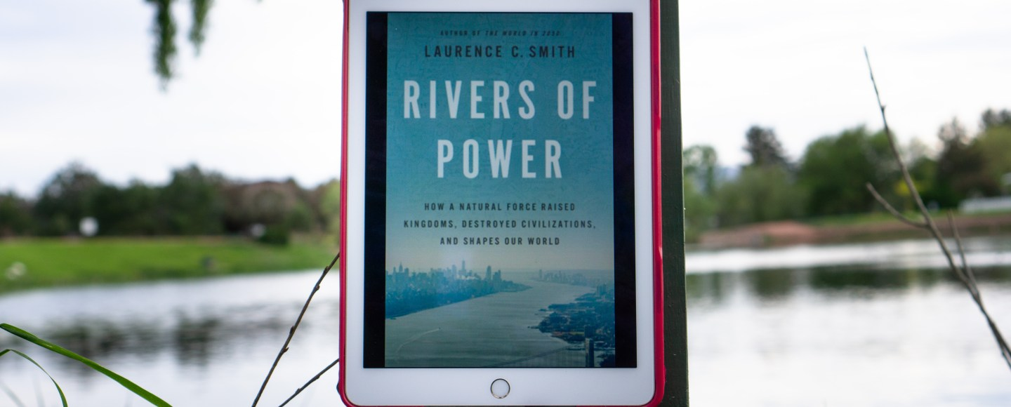 Rivers of Power by Laurence C. Smith   Erica Robbin