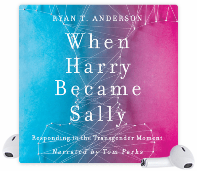 When Harry Became Sally by Ryan T. Anderson | Erica Robbin