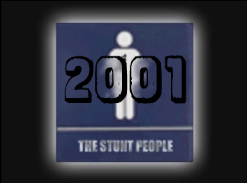 The Stunt People - 2001