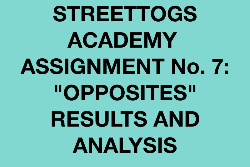 """Streettogs Academy No. 7 """"Opposites"""" Results and Analysis"""