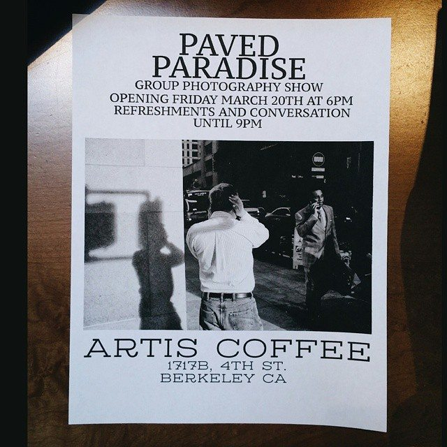 Paved Paradise: Street Photography Group Show at Artis Coffee in Berkeley, Friday  (3/20) from 6-9pm