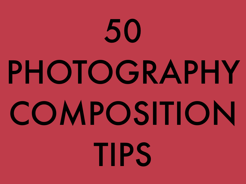 50 Photography Composition Tips.001