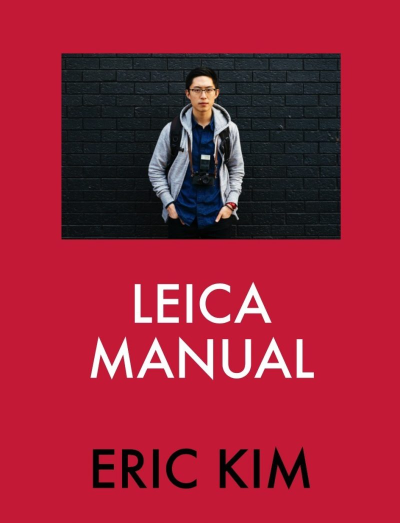 LEICA MANUAL by ERIC KIM
