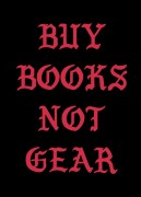NEVER RUN OUT OF INSPIRATION: Buy Books, Not Gear.