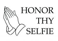 Honor thy selfie