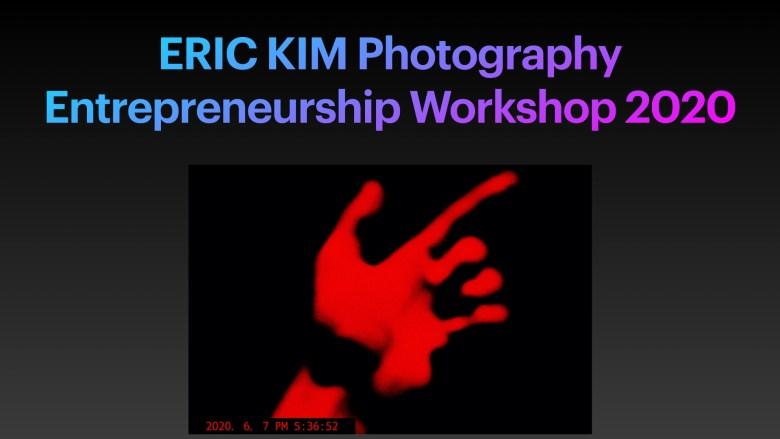 Photography Entrepreneurship 101 by ERIC KIM.001