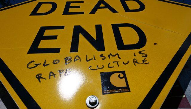 dead end globalism is rape culture sign yellow communism