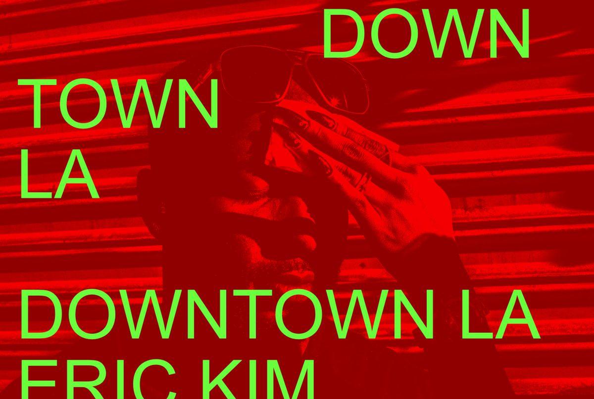 DOWNTOWN LA WORKSHOP ERIC KIM KIM