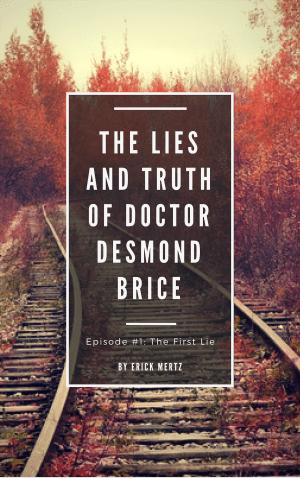 "Episode #2: ""The Lies & Truth Of Doctor Desmond Brice"""