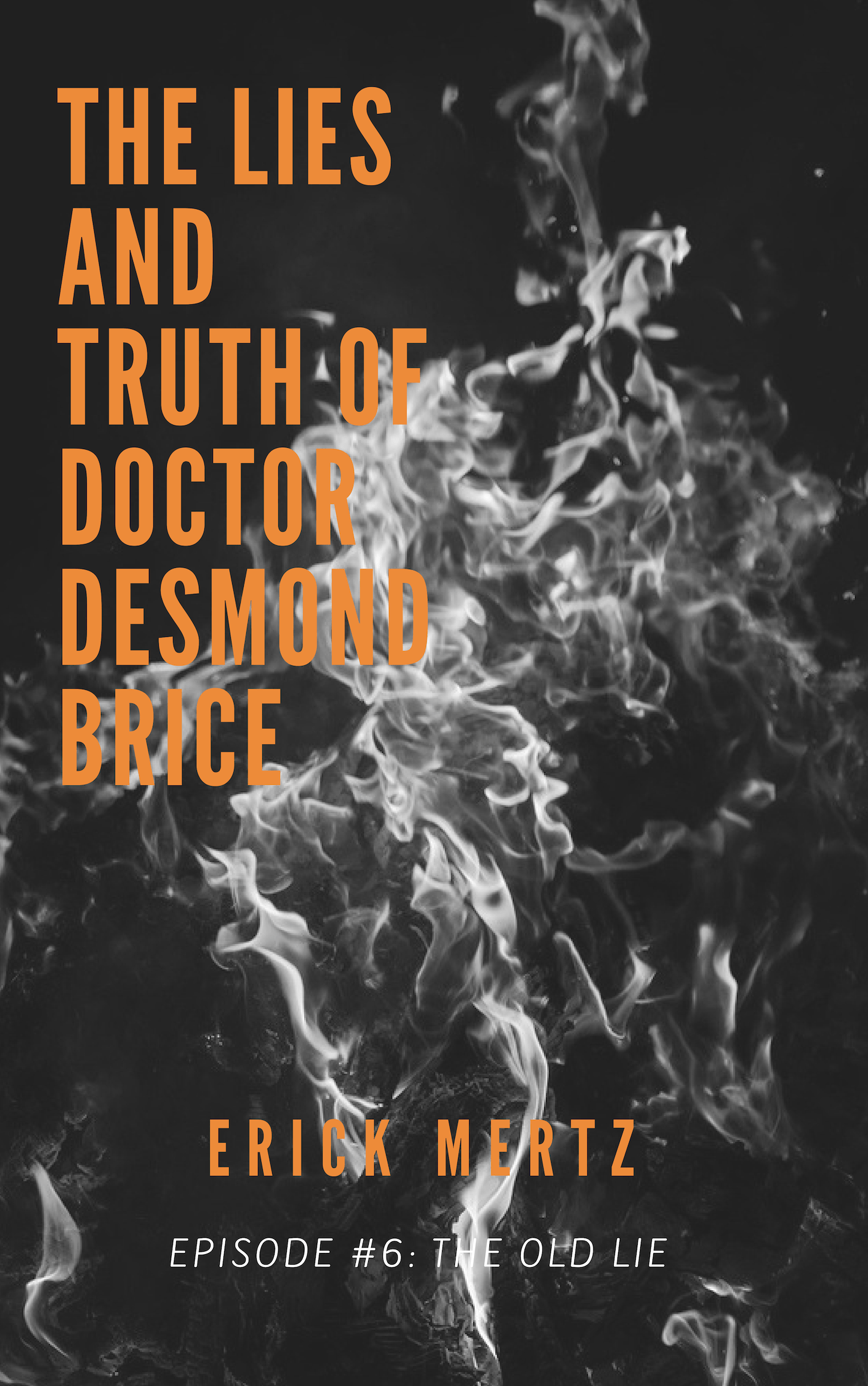 "Episode #6: ""The Lies & Truth Of Doctor Desmond Brice"""