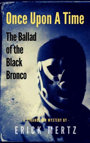 The Ballad of the Black Bronco