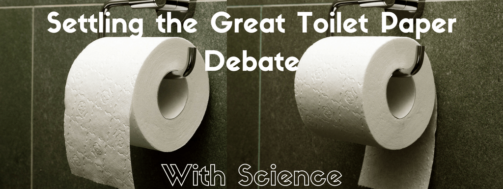 Settling the Great Toilet Paper Debate Once and For All: A Practical and Visual Analysis Based on Science