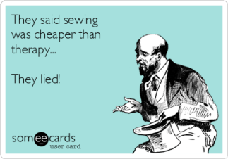they-said-sewing-was-cheaper-than-therapy-they-lied--fb357