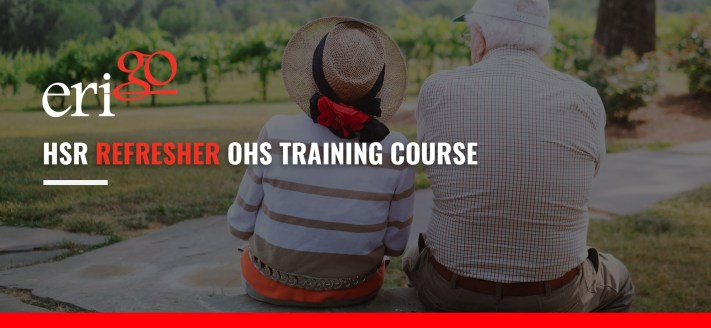 HSR Refresher OHS Training Course, WorkSafe Approved Training, Erigo Training, Erigo