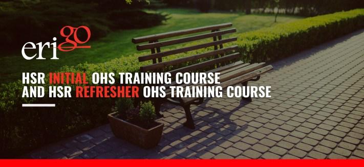WorkSafe Approved training, HSR, HSR Initial OHS training course, HSR Refresher OHS Training course