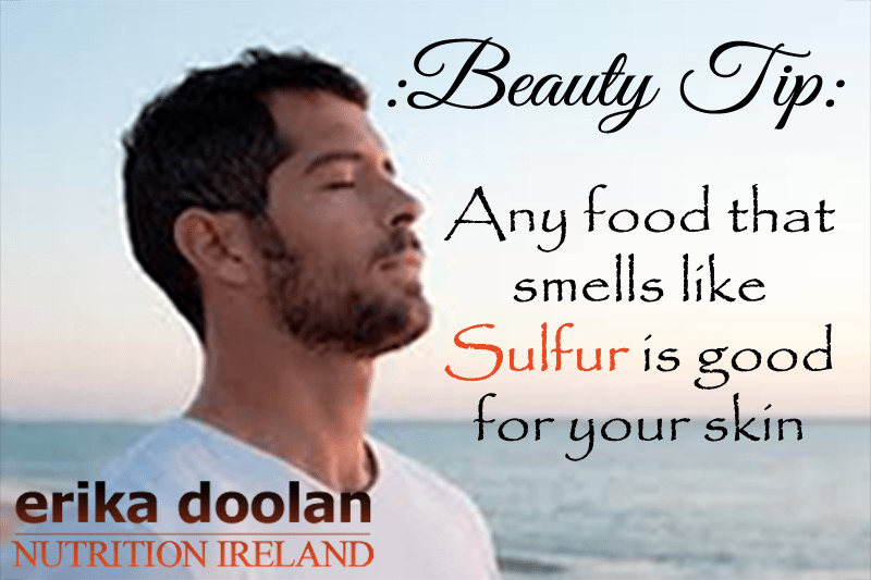 Sulfur Rich Foods Are Good For Your Skin – Erika Doolan