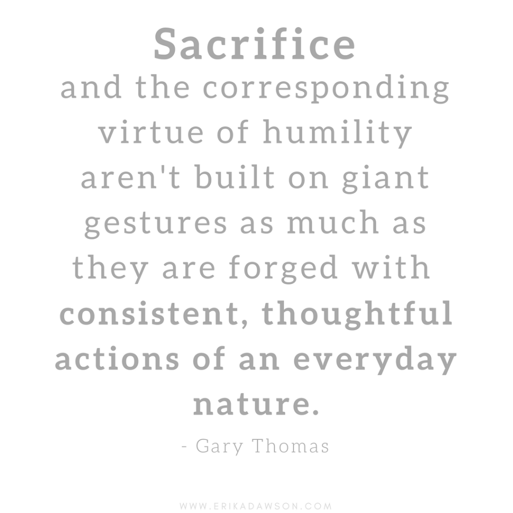 SUCH a good quote about sacrifice