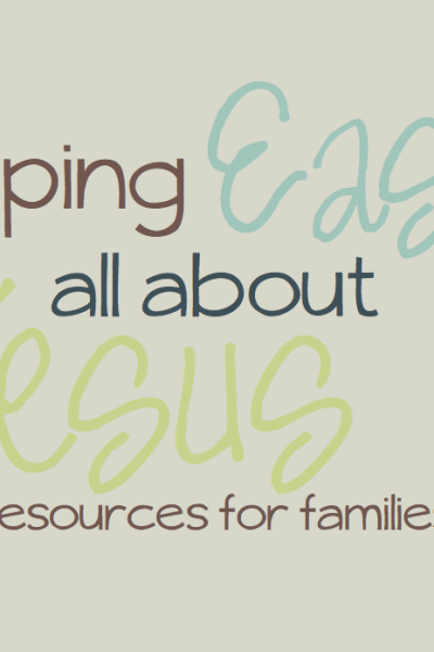 Keeping Easter all About Jesus – Ideas for Families