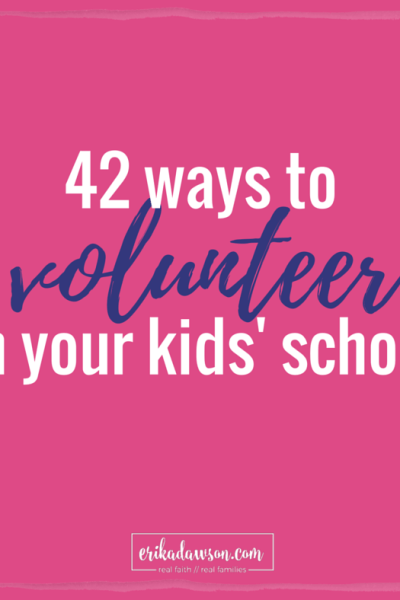 42 Ways you can Volunteer in your Kids' School