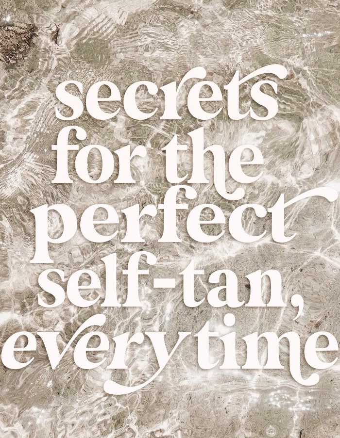 Secrets For The Perfect Tan, Every Time ♡
