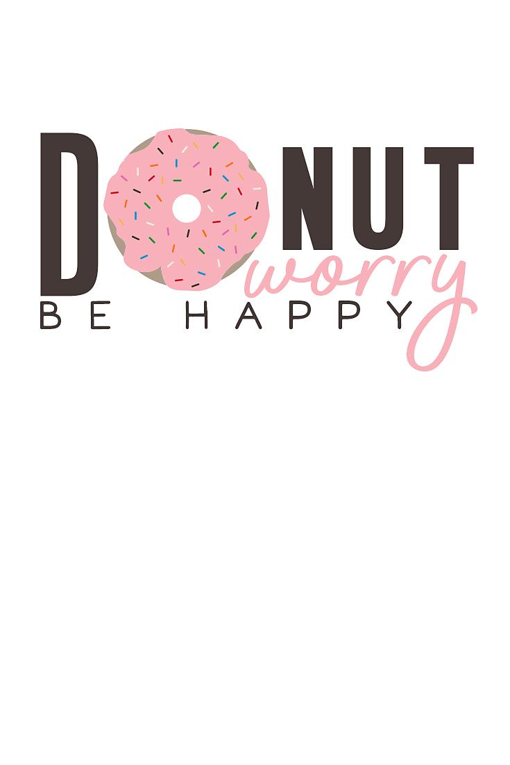 Donut Worry be Happy | Motivational monday | Erika Guymon