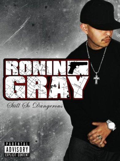 Ronin Gray still so dangerous