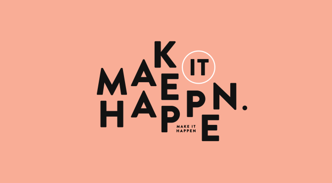 Monday Motivation:  Make it Happen