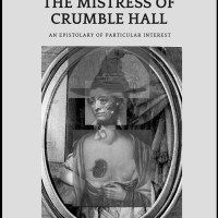 The Mistress of Crumble Hall by a woman of significant wealth and scandal