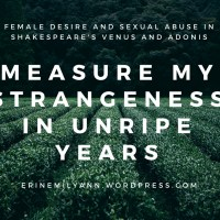 Measure my Strangeness with Unripe Years: Female Desire and Sexual Abuse in Shakespeare's Venus and Adonis