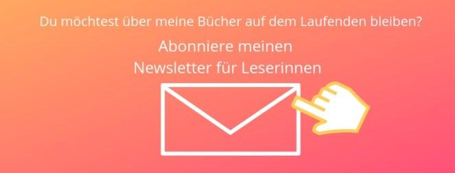 Abonniere meinen Newsletter für Leserinnen