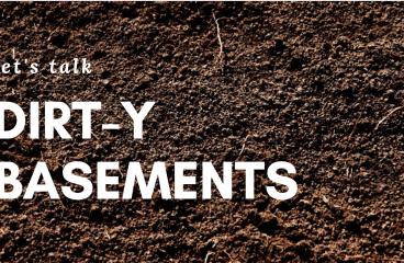 let's talk: DIRT-Y BASMENTS