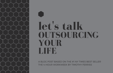 let's talk: OUTSOURCING YOUR LIFE