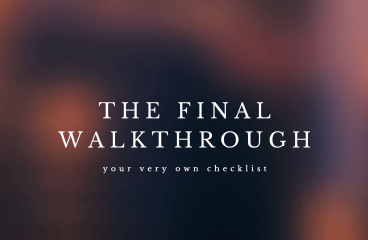 let's talk: the FINAL WALKTHROUGH