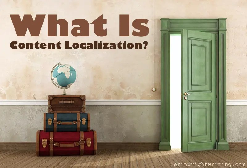What Is Content Localization? | Image of globe on suitcases near an open door