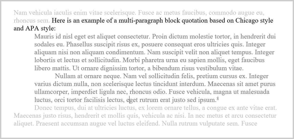 How to format Block Quoations: Block Quotation with Multiple Paragraphs Chicago and APA Styles