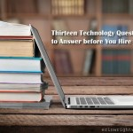 Thirteen Technology Questions to Answer before You Hire an Editor