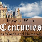 How to Write Centuries as Words and Numerals