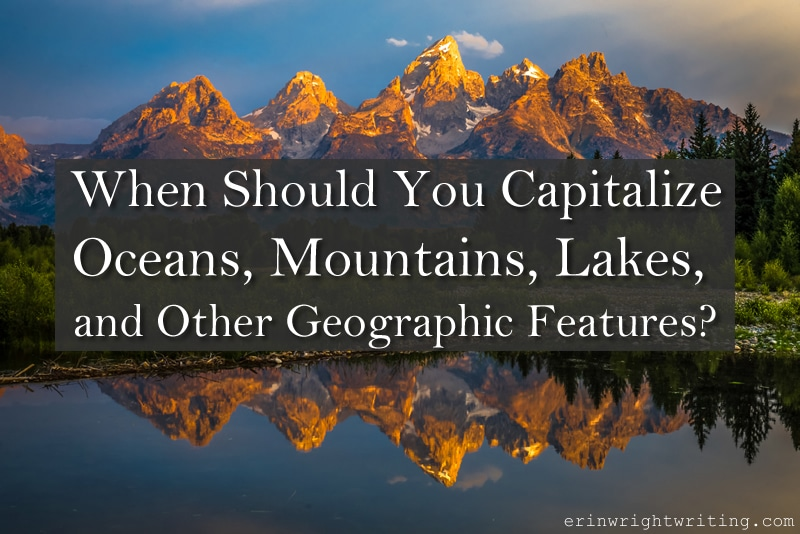 Image of mountains | When Should You Capitalize Oceans, Mountains, Lakes, and Other Geographic Features?