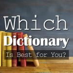 Which Dictionary Is Best for You?