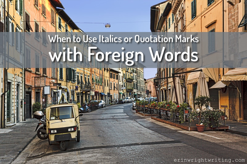 European Street Scene | When to Use Italics or Quotation Marks with Foreign Words