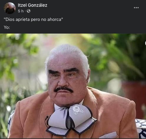 Meme de Vicente Fernández Dios aprieta pero no ahorca