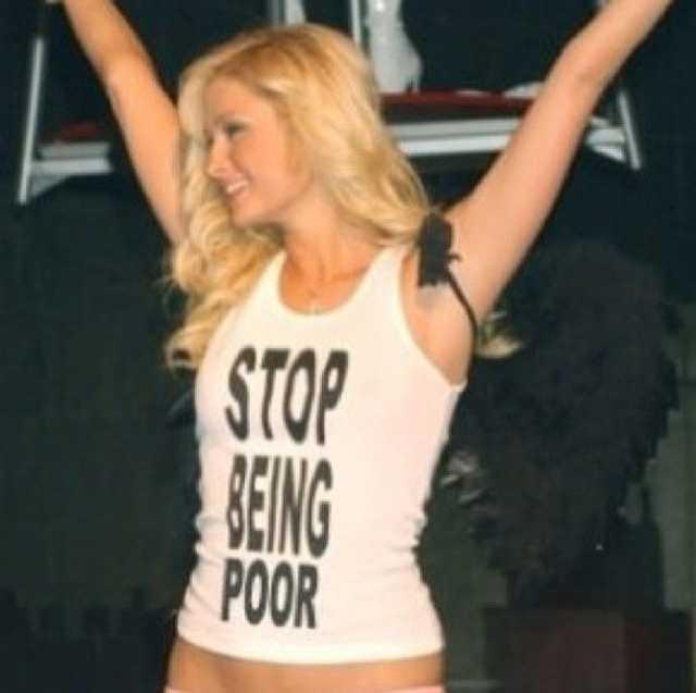 Paris Hilton Stop Being Poor