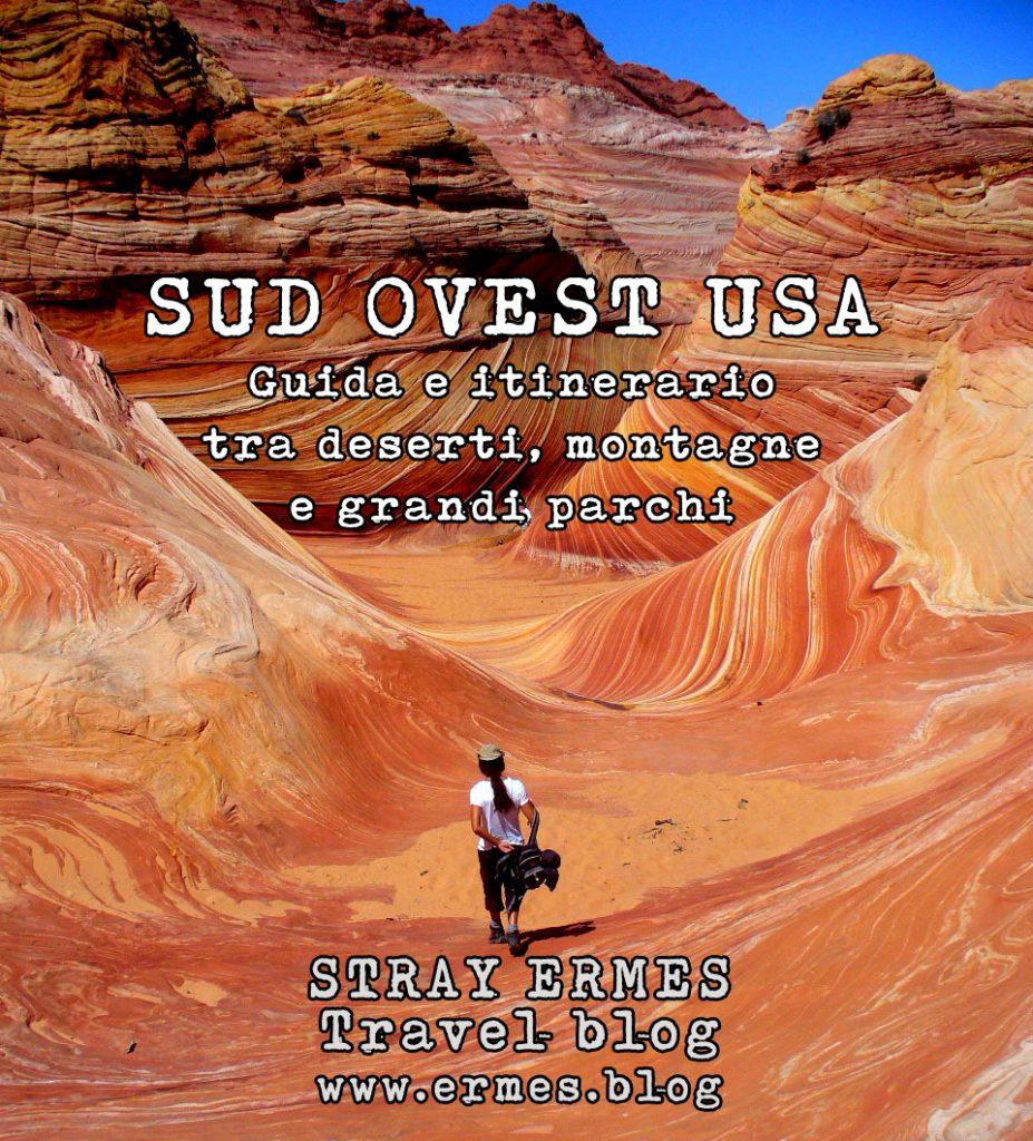 Sud Ovest USA: guida e itinerario tra deserti, montagne e grandi parchi - STRAY ERMES