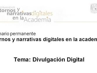 entornos digitales unam divulgacion digital