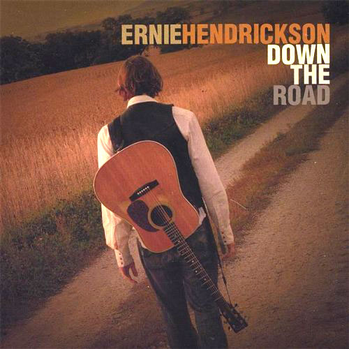 Ernie Hendrickson - Down The Road
