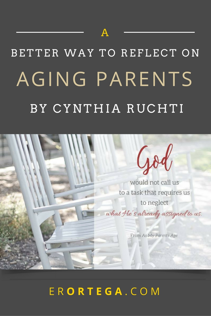A Better Way to Reflect on Aging Parents: Cynthia Ruchti on Life, Love, and Change. Forty beautifully written reflections that offer hope and reassurance.
