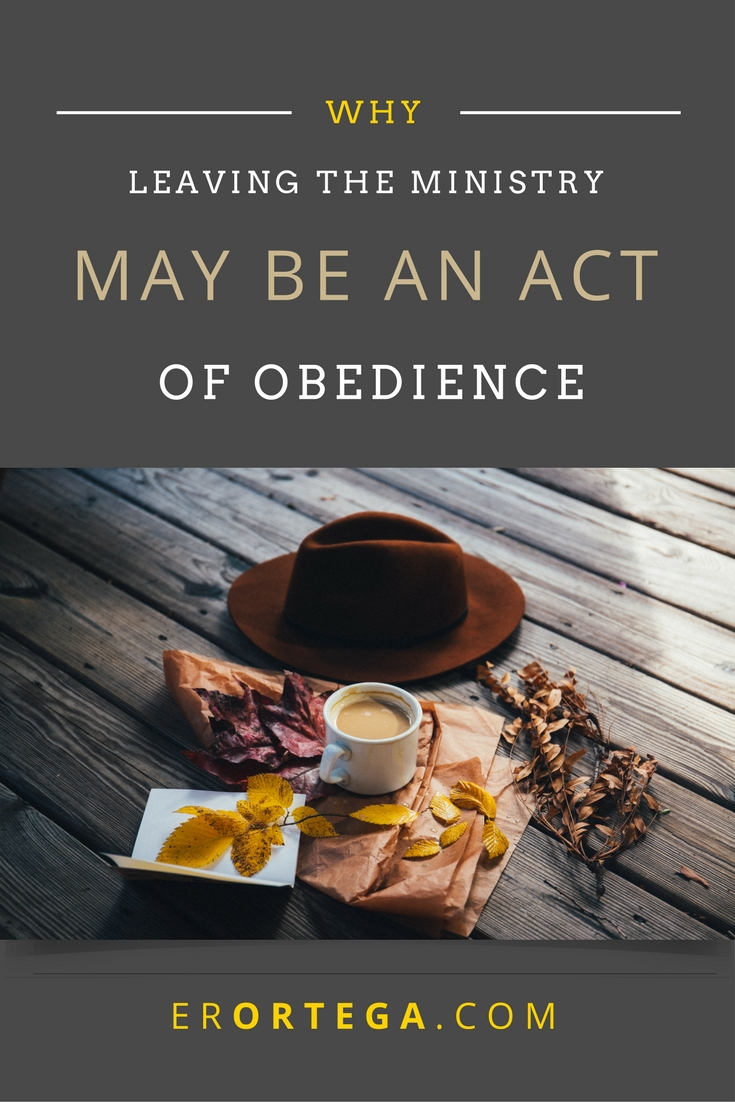 Why leaving the ministry may be an act of obedience. Stepping down from the ministry may be a better way to honor God.