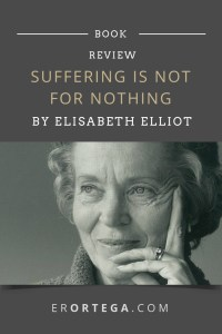 Elizabeth Elliot's Nourishing Admonishment to the Believer: Insightful Writings to Spur Us On In the Battle