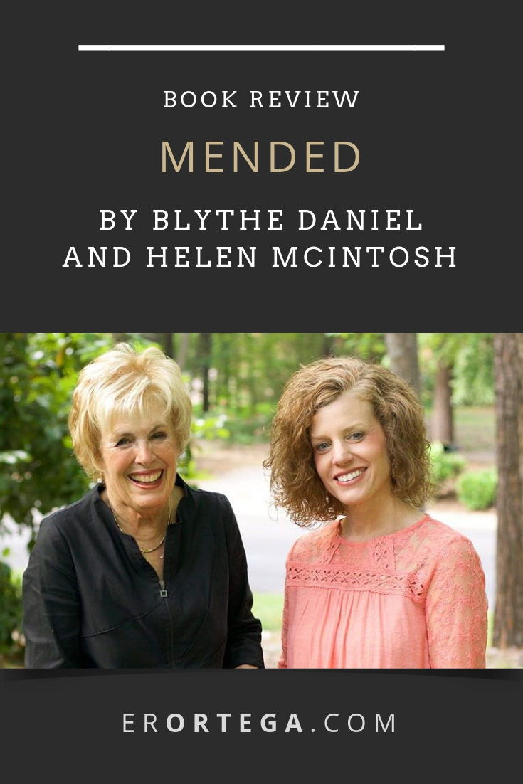 Book Review: Mended by Blythe Daniel and Helen McIntosh. Mended is an honest look into the unspoken between mothers and daughters. It is a glowing treasure of lessons learned between a mother and a daughter.